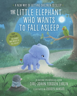 The Little Elephant Who Wants to Fall Asleep by Carl-Johan Forssen Ehrlin