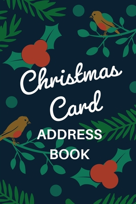 Christmas Card Address Book: Holiday Card Organizer Tracker For Cards Sent and Received, Christmas Gift List Organizer, Mailing Logbook, Card Suppl Cover Image