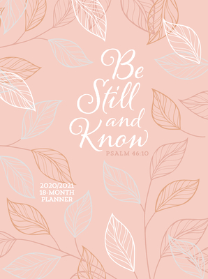 Be Still and Know 2021 Planner: 18 Month Ziparound Planner Cover Image