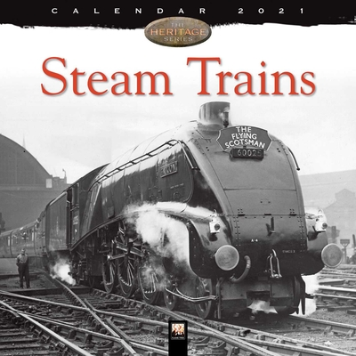 Steam Trains Heritage Wall Calendar 2021 (Art Calendar) Cover Image