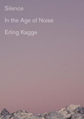 Silence: In the Age of Noise Cover Image