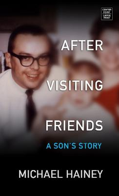 After Visiting Friends: A Son's Story Cover Image