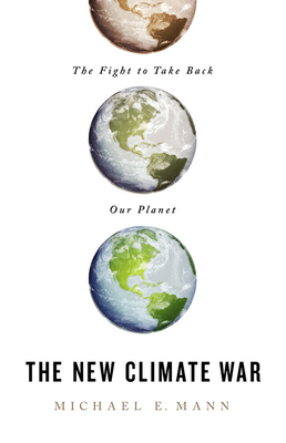 The New Climate War: The Fight to Take Back Our Planet Cover Image