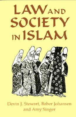 Law and Society in Islam (Princeton Series on the Middle East) Cover Image