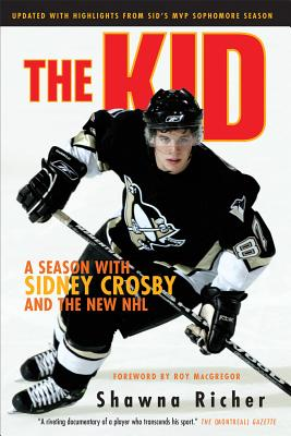 The Kid: A Season with Sidney Crosby and the New NHL Cover Image