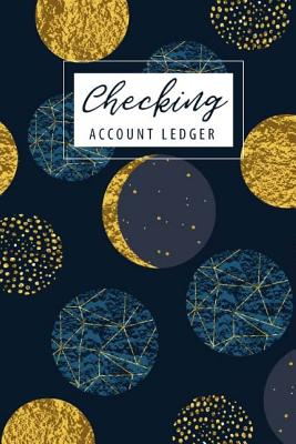 Checking Account Ledger: 6 Column Payment Record Record and Tracker Log Book, Checking Account Transaction Register, Personal Checking Account Cover Image