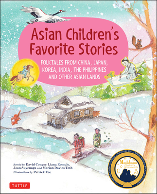 Asian Children's Favorite Stories: Folktales from China, Japan, Korea, India, the Philippines and Other Asian Lands Cover Image