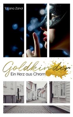 Goldkinder: Ein Herz aus Chrom Cover Image