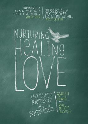 Nurturing Healing Love: A Mother's Journey of Hope & Forgiveness Cover Image