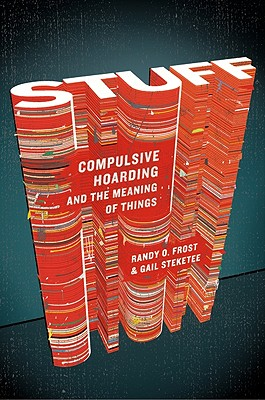 Stuff: Compulsive Hoarding and the Meaning of Things Cover Image