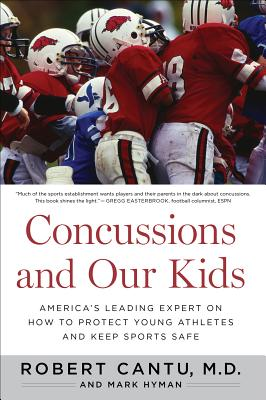 Concussions and Our Kids: America's Leading Expert on How to Protect Young Athletes and Keep Sports Safe Cover Image
