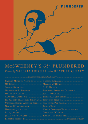 McSweeney's Issue 65 (McSweeney's Quarterly Concern): Plundered (Guest Editor Valeria Luiselli) Cover Image