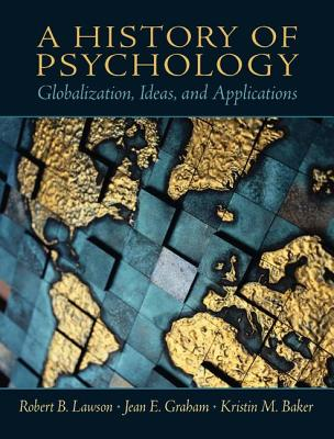 A History of Psychology: Globalization, Ideas, and Applications Cover Image