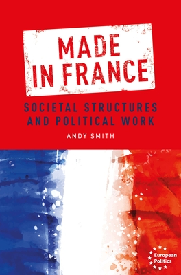 Made in France: Societal Structures and Political Work Cover Image