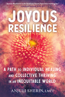 Joyous Resilience: A Path to Individual Healing and Collective Thriving in an Inequitable World Cover Image