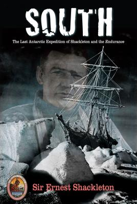 South: The Last Antarctic Expedition of Shackleton and the Endurance (Explorers Club Classics #4) Cover Image