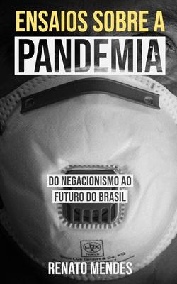 Ensaios sobre a Pandemia: Do Negacionismo ao Futuro do Brasil Cover Image