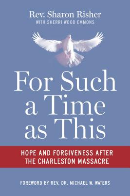 For Such a Time as This: Hope and Forgiveness After the Charleston Massacre Cover Image
