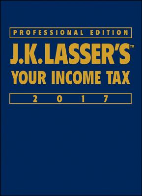 J.K. Lasser's Your Income Tax 2017 Cover Image