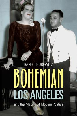 Bohemian Los Angeles: and the Making of Modern Politics Cover Image