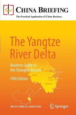 The Yangtze River Delta: Business Guide to the Shanghai Region (China Briefing) Cover Image