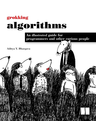 Grokking Algorithms: An illustrated guide for programmers and other curious people Cover Image