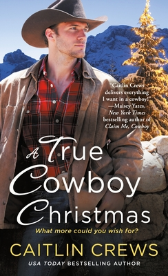 Cover for A True Cowboy Christmas (Cold River Ranch #1)