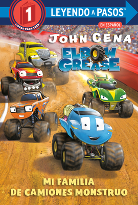 Mi familia de camiones monstruo (Elbow Grease)(My Monster Truck Family Spanish Edition) (LEYENDO A PASOS (Step into Reading)) Cover Image