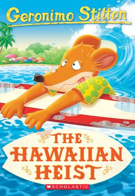 The Hawaiian Heist (Geronimo Stilton #72) Cover Image