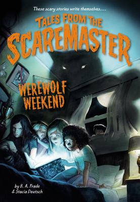 Werewolf Weekend (Tales from the Scaremaster #2) Cover Image