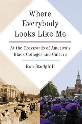 Where Everybody Looks Like Me: At the Crossroads of America's Black Colleges and Culture Cover Image