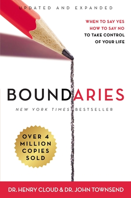 Boundaries: When to Say Yes, How to Say No to Take Control of Your Life Cover Image