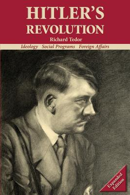 Hitler's Revolution: Ideology, Social Programs, Foreign Affairs Cover Image
