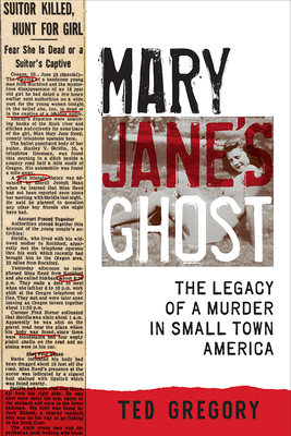 Mary Jane's Ghost: The Legacy of a Murder in Small Town America Cover Image