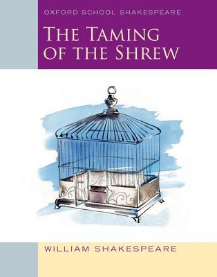 The Taming of the Shrew: Oxford School Shakespeare Cover Image