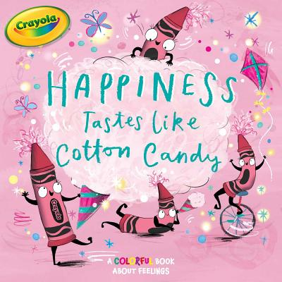 Happiness Tastes Like Cotton Candy (Crayola) Cover Image