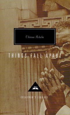 Things Fall Apart (Everyman's Library Contemporary Classics Series) Cover Image