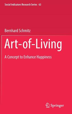 Art-Of-Living: A Concept to Enhance Happiness (Social Indicators Research #63) Cover Image
