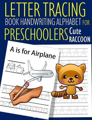 Letter Tracing Book Handwriting Alphabet for Preschoolers Cute Raccoon: Letter Tracing Book Practice for Kids Ages 3+ Alphabet Writing Practice Handwr Cover Image
