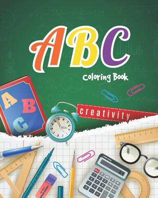 ABC Coloring Book: For Kids, Toddler and Preschooler. an Activity Book for Toddlers and Preschool Kids Age 2-5 to Learn the English Alpha Cover Image