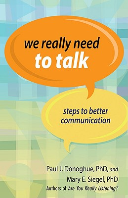We Really Need to Talk: Steps to Better Communication Cover Image