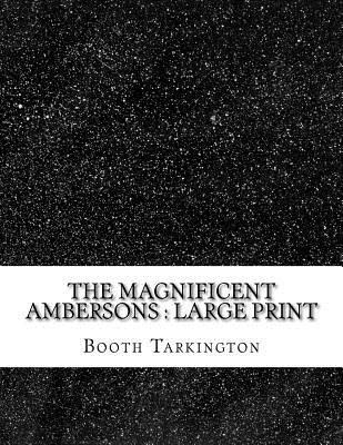The Magnificent Ambersons: Large Print Cover Image