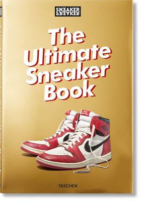 Sneaker Freaker. the Ultimate Sneaker Book Cover Image