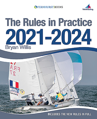 The Rules in Practice 2021-2024: The Guide to the Rules of Sailing Around the Race Course Cover Image