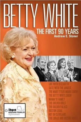 Betty White: The First 90 Years Cover Image