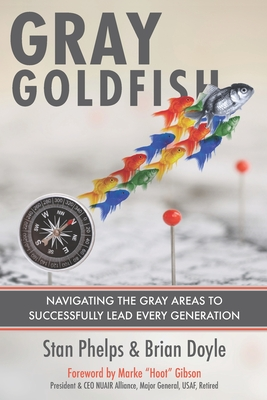 Gray Goldfish: Navigating the Gray Areas to Successfully Lead Every Generation Cover Image