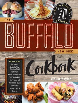 The Buffalo New York Cookbook: 70 Recipes from The Nickel City Cover Image