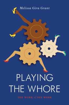 Playing the Whore: The Work of Sex Work (Jacobin) Cover Image