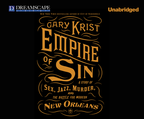 Empire of Sin: A Story of Sex, Jazz, Murder, and the Battle for Modern New Orleans Cover Image