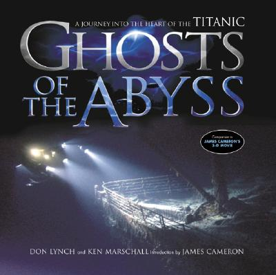 Ghosts Of The Abyss: A Journey Into The Heart Of The Titanic Cover Image